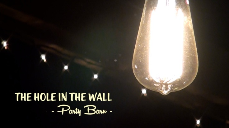The Hole in the wall - Party Barn -